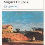 MIGUEL DELIBES: El Camino