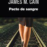 JAMES M. CAIN: Pacto de Sangre